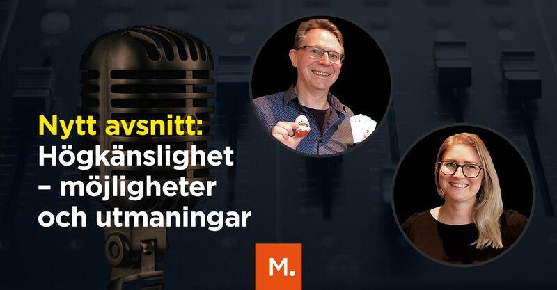 Podcast: Högkänslighet – möjligheter och utmaningar med Leif Grytenius och Jenny Wikström
